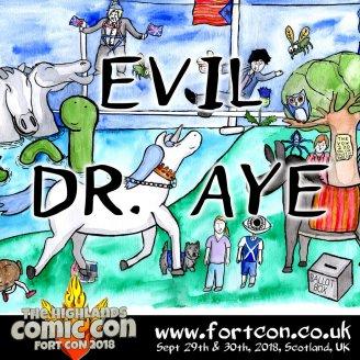 evil dr. aye fort con 2018